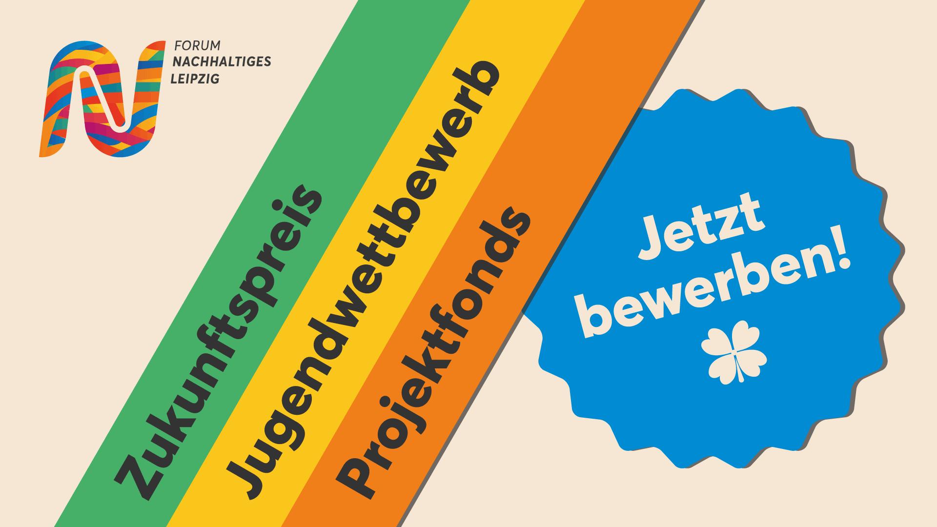 Jetzt bewerben für den Leipziger Zukunftspreis, Jugendwettbewerb &Projektfonds!
