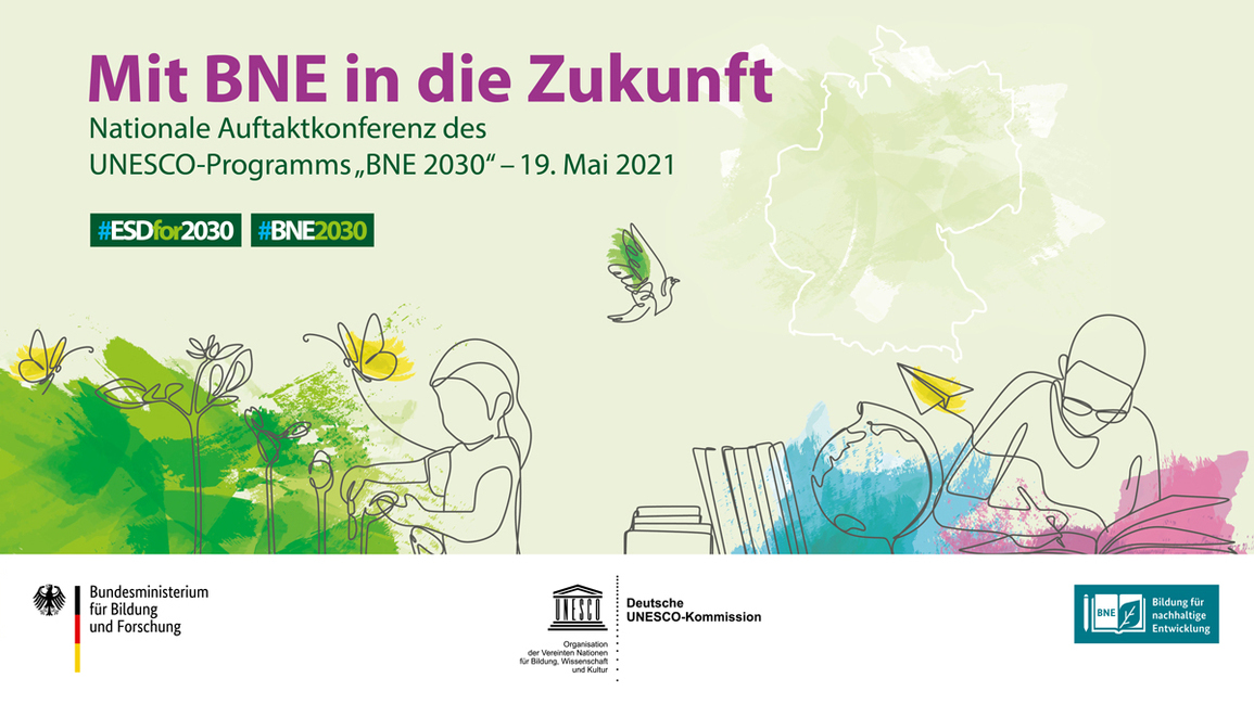 """""""Mit BNE in die Zukunft"""" – Nationale Konferenz zum Auftakt des UNESCO-Programms BNE 2030"""